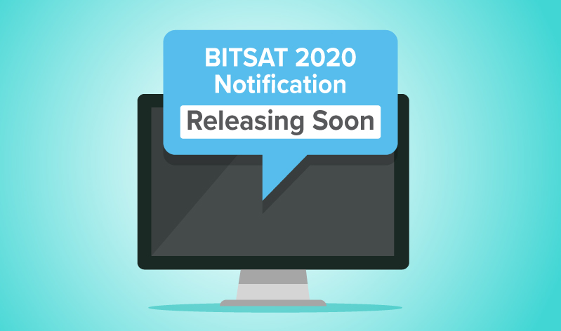 BITSAT 2020 Notification to be Released Soon
