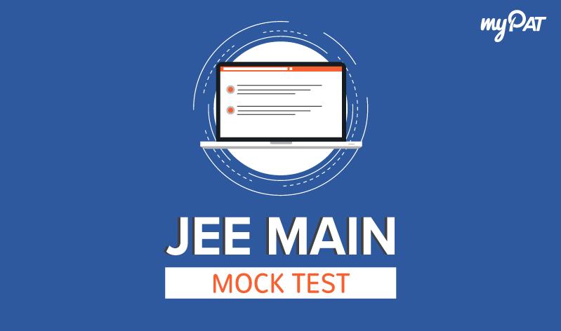 JEE Main Mock Test 2020   myPAT