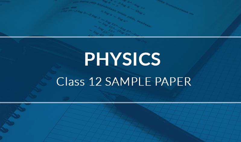 Physics Class 12 Sample Paper   myPAT