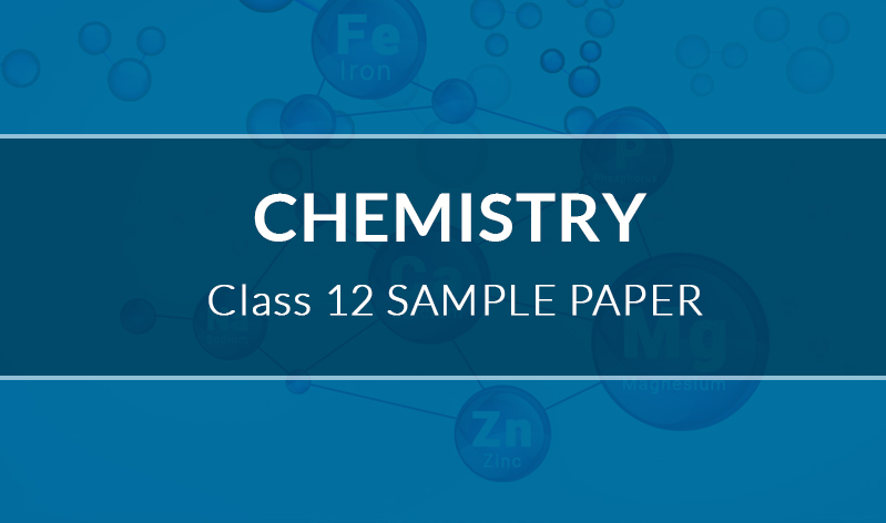 Chemistry Sample Paper Class 12