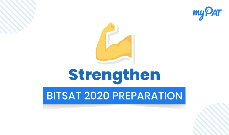 This is how you can strengthen your BITSAT 2020 preparation